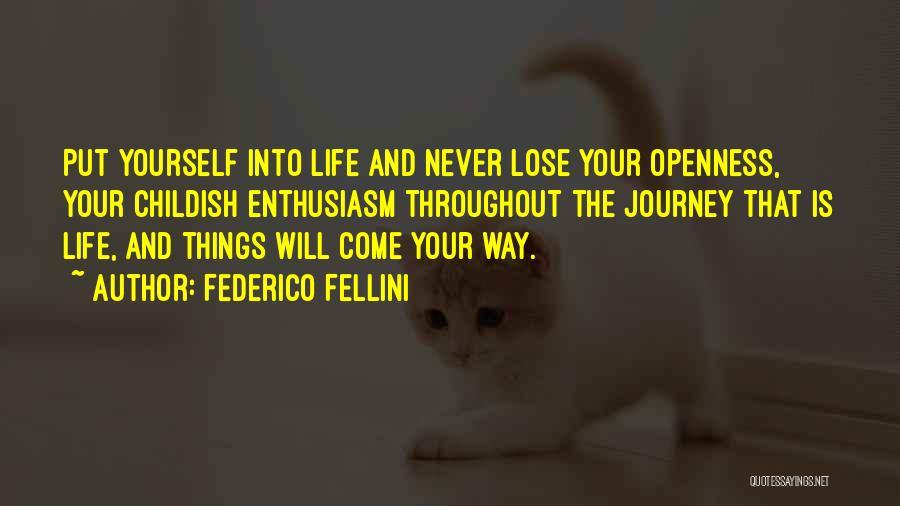 Childish Enthusiasm Quotes By Federico Fellini