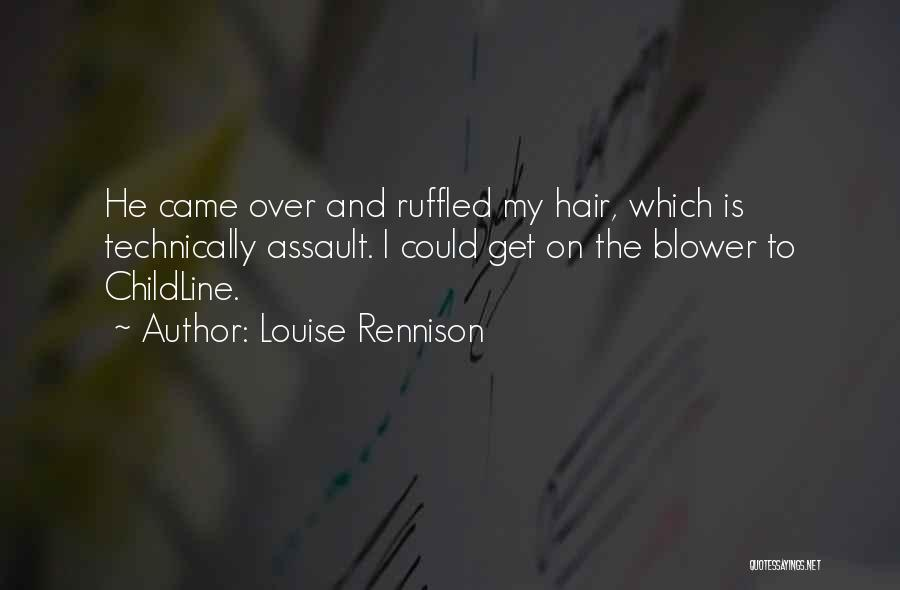 Childline Quotes By Louise Rennison