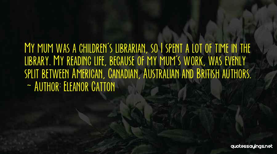 Children's Authors Quotes By Eleanor Catton