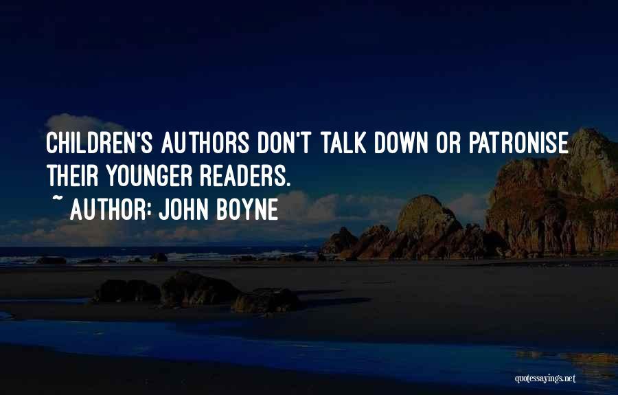 Children's Authors Quotes By John Boyne