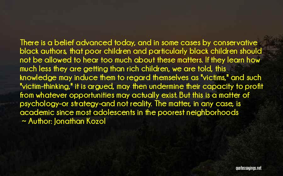 Children's Authors Quotes By Jonathan Kozol