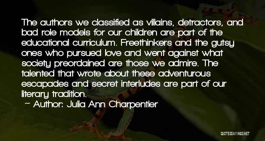 Children's Authors Quotes By Julia Ann Charpentier