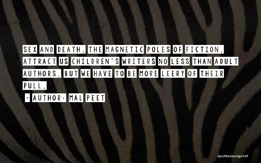 Children's Authors Quotes By Mal Peet