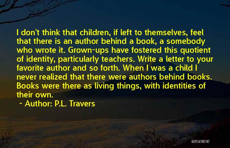Children's Authors Quotes By P.L. Travers
