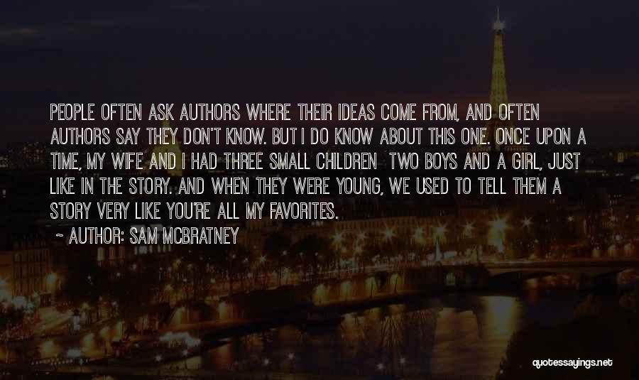 Children's Authors Quotes By Sam McBratney