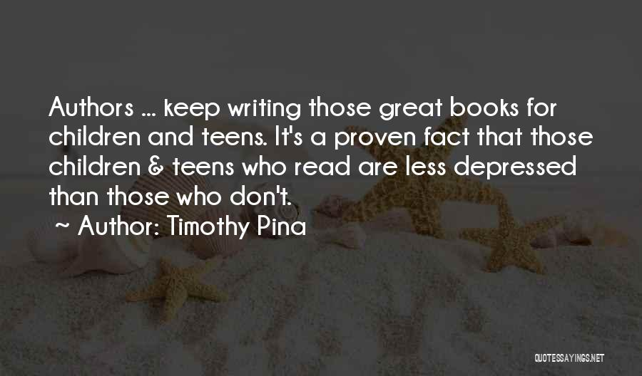 Children's Authors Quotes By Timothy Pina