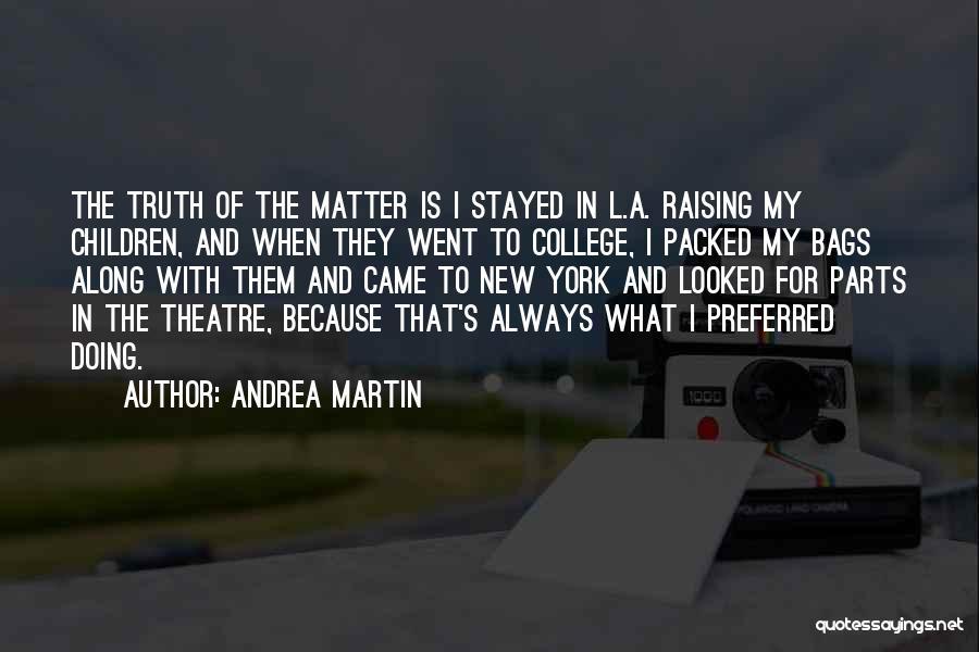 Children's Theatre Quotes By Andrea Martin