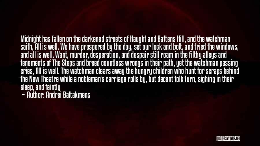 Children's Theatre Quotes By Andrei Baltakmens