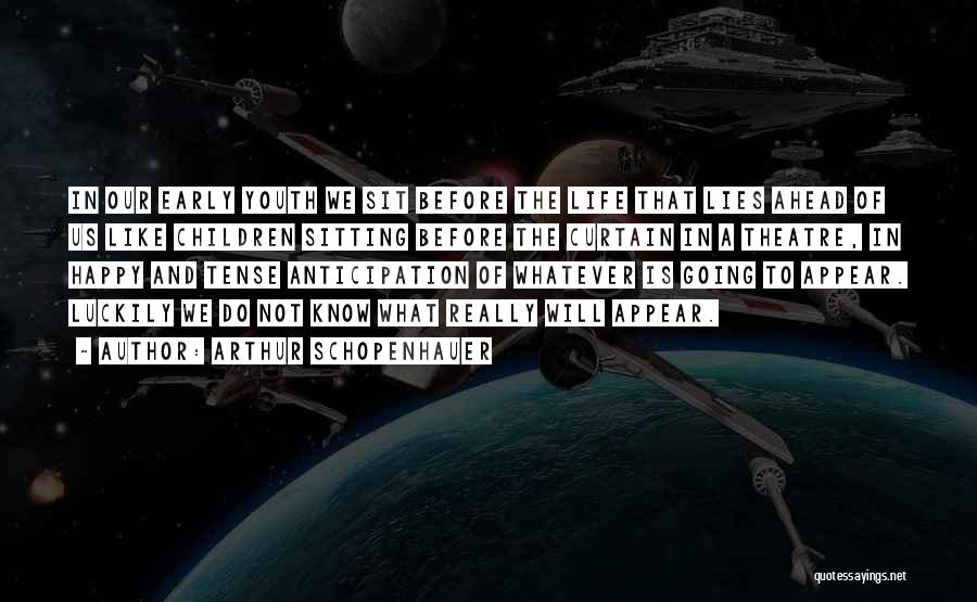 Children's Theatre Quotes By Arthur Schopenhauer
