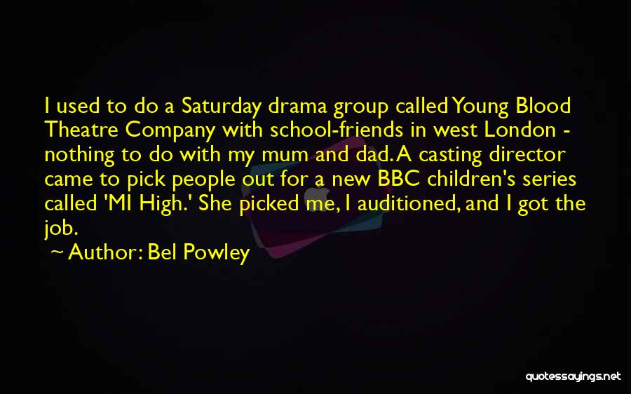 Children's Theatre Quotes By Bel Powley