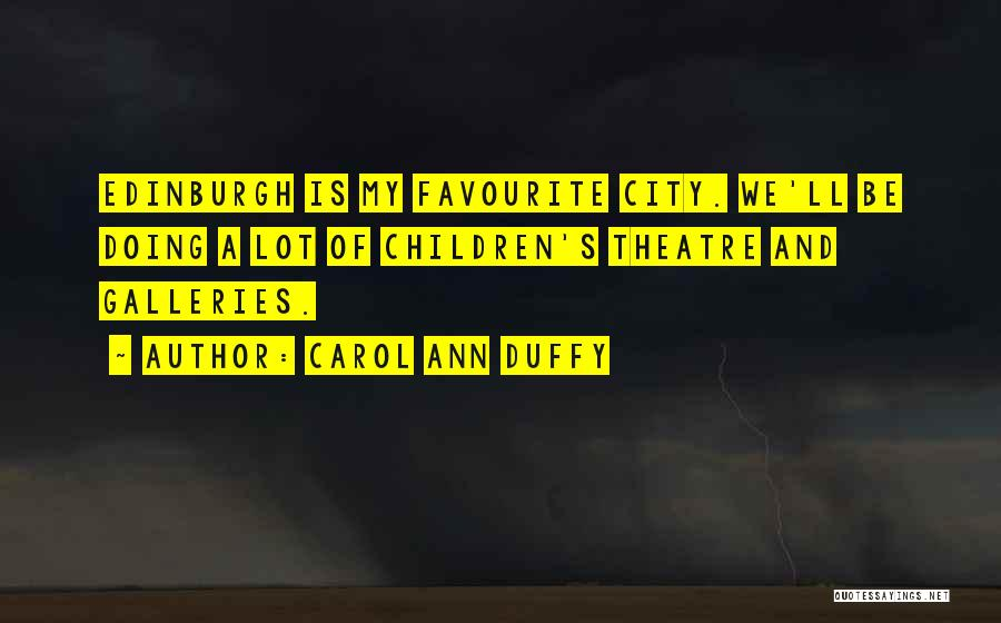 Children's Theatre Quotes By Carol Ann Duffy