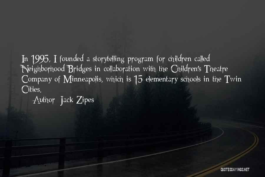 Children's Theatre Quotes By Jack Zipes