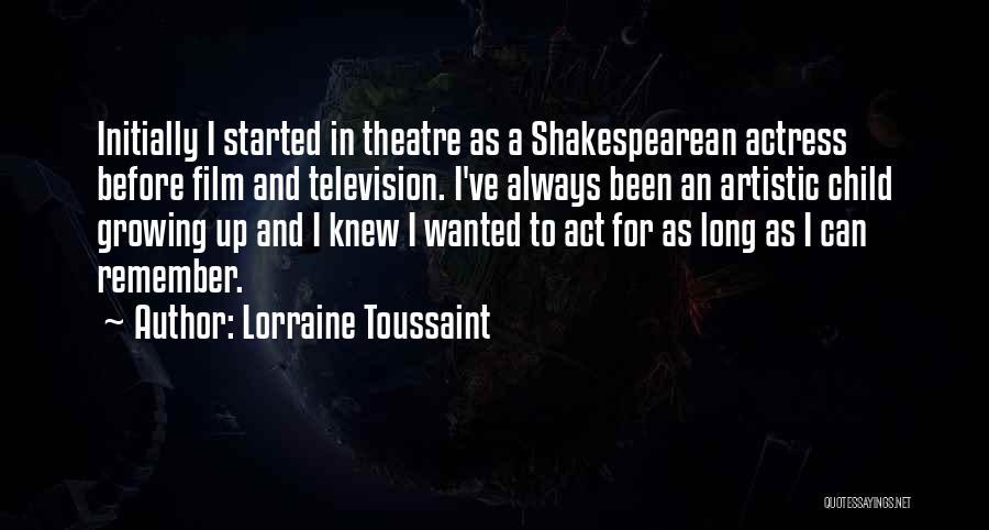 Children's Theatre Quotes By Lorraine Toussaint