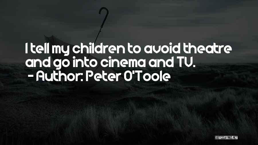 Children's Theatre Quotes By Peter O'Toole