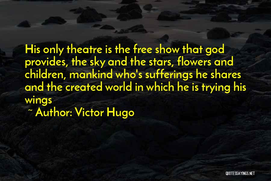 Children's Theatre Quotes By Victor Hugo