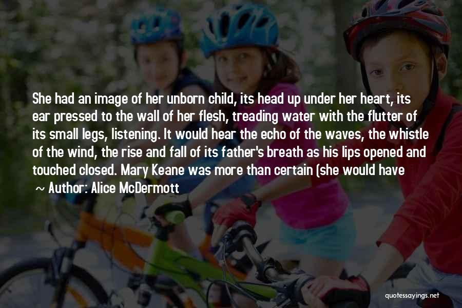 Child's Heart Quotes By Alice McDermott