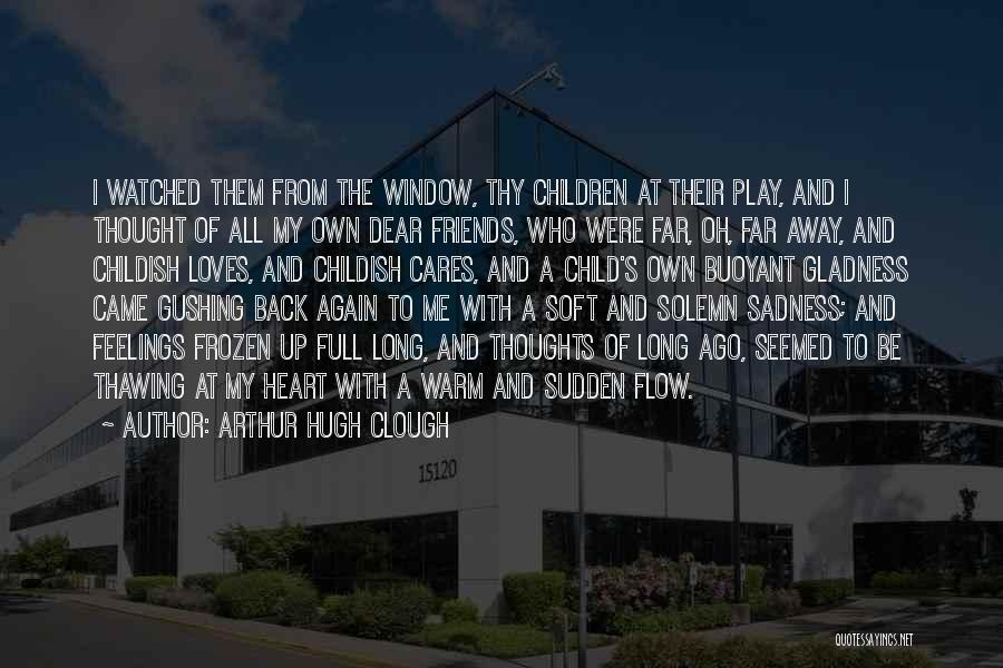 Child's Heart Quotes By Arthur Hugh Clough