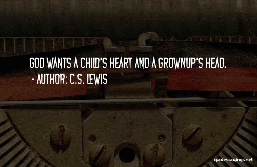 Child's Heart Quotes By C.S. Lewis