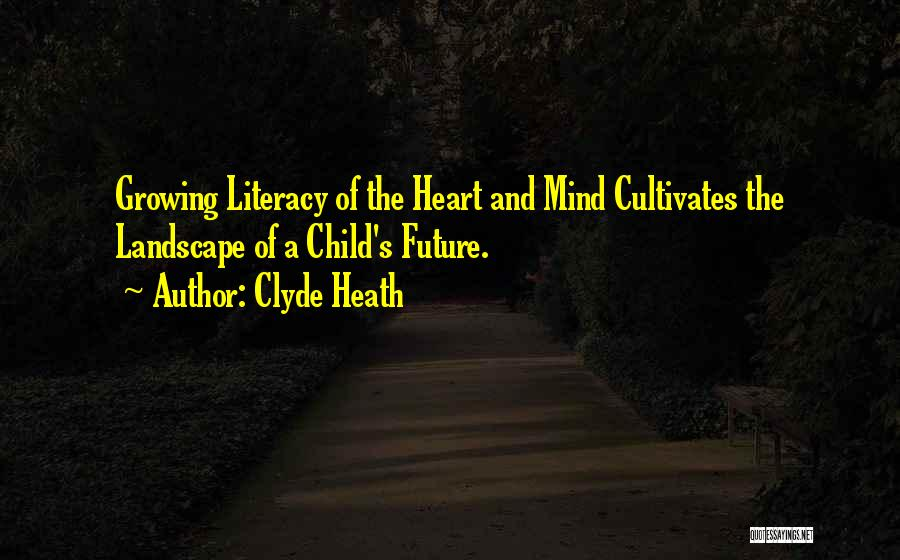 Child's Heart Quotes By Clyde Heath