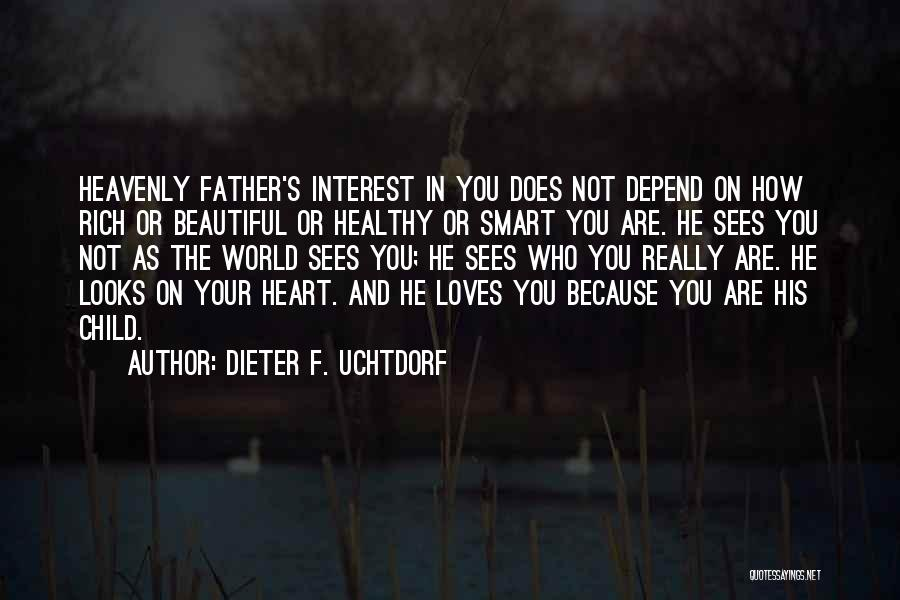 Child's Heart Quotes By Dieter F. Uchtdorf