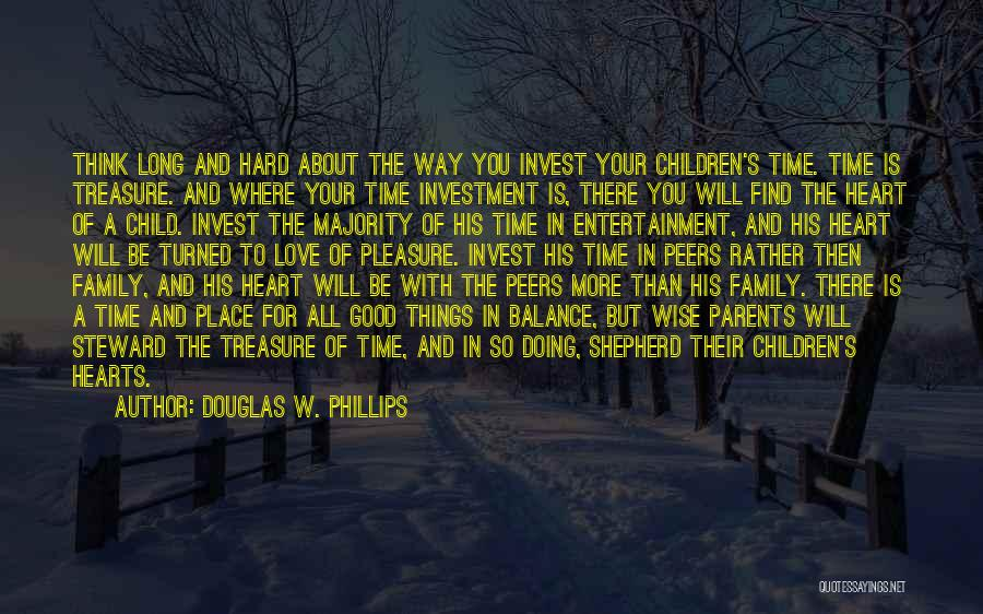 Child's Heart Quotes By Douglas W. Phillips
