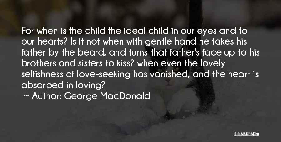 Child's Heart Quotes By George MacDonald