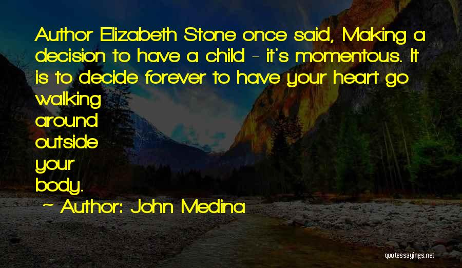 Child's Heart Quotes By John Medina