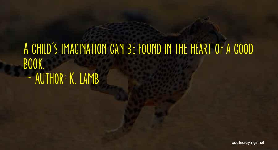 Child's Heart Quotes By K. Lamb