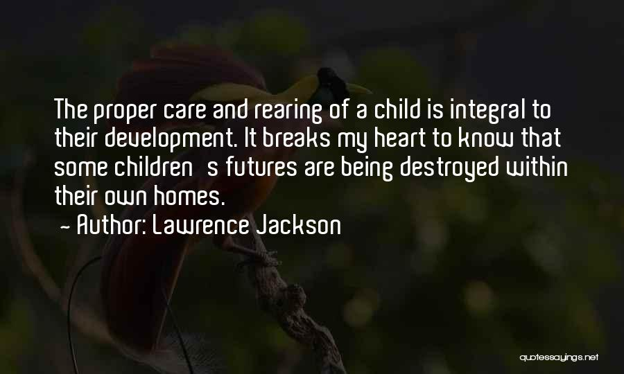 Child's Heart Quotes By Lawrence Jackson