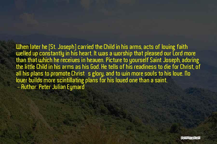 Child's Heart Quotes By Peter Julian Eymard