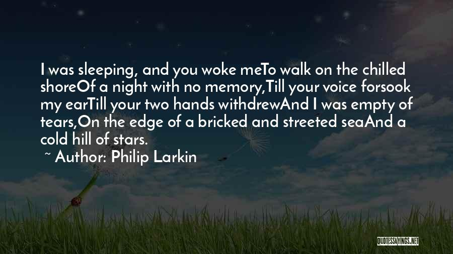 Chilled Night Quotes By Philip Larkin