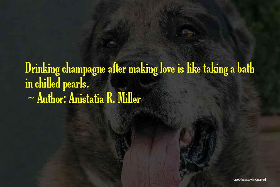 Chilled Out Quotes By Anistatia R. Miller