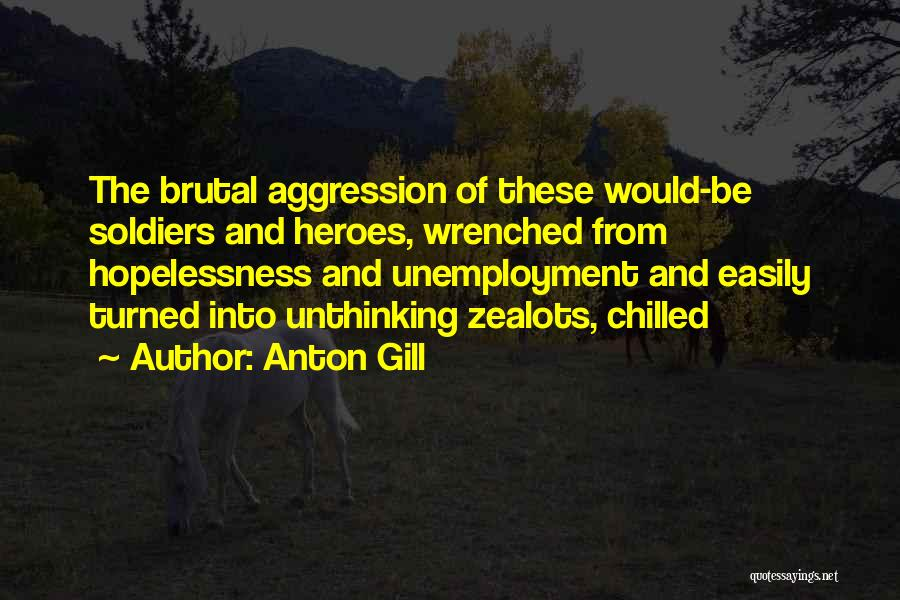 Chilled Out Quotes By Anton Gill