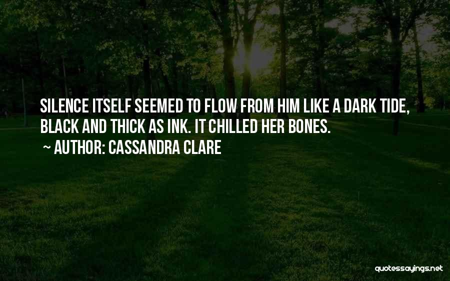 Chilled Out Quotes By Cassandra Clare