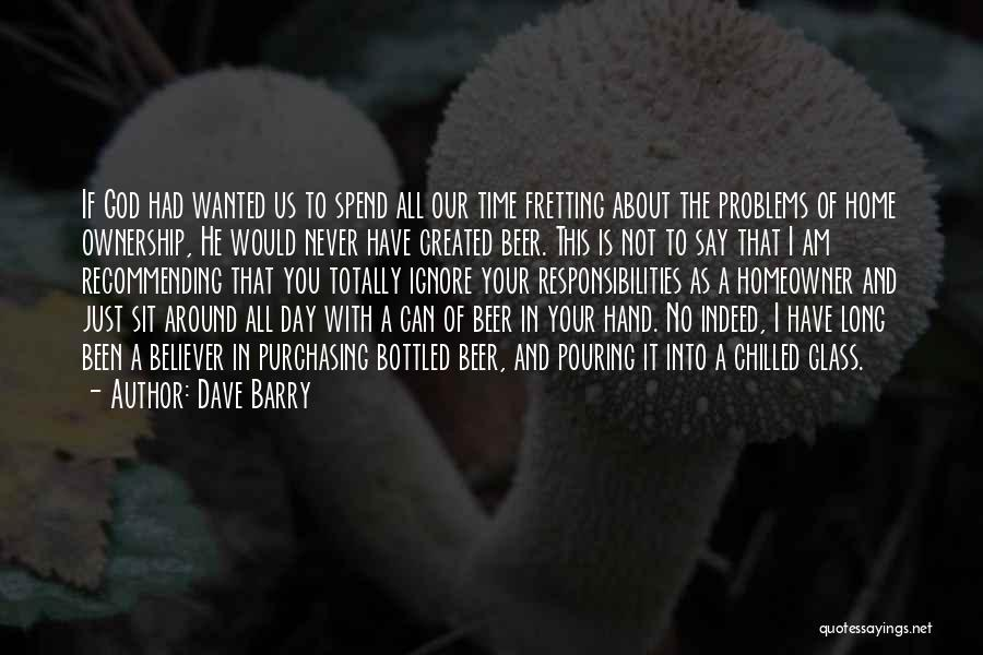 Chilled Out Quotes By Dave Barry