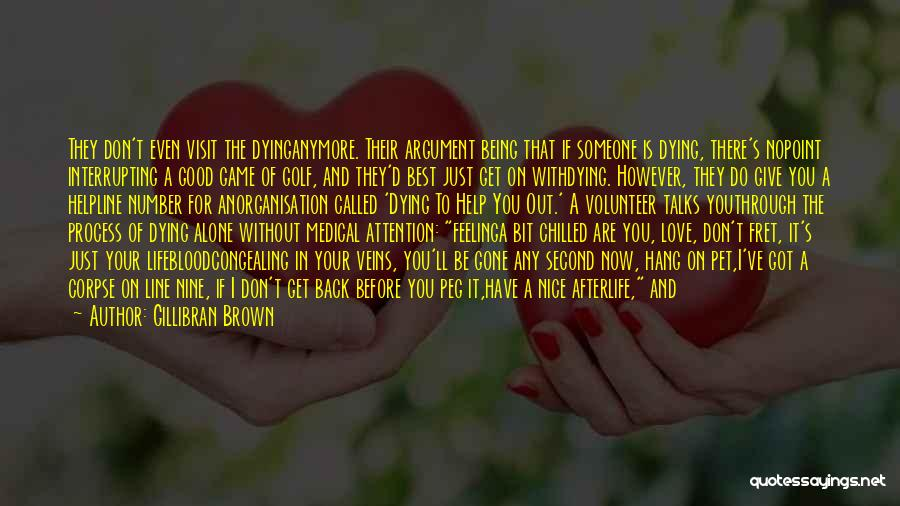 Chilled Out Quotes By Gillibran Brown