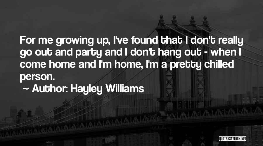 Chilled Out Quotes By Hayley Williams