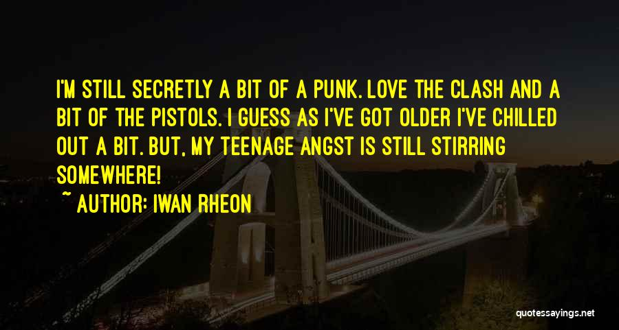Chilled Out Quotes By Iwan Rheon