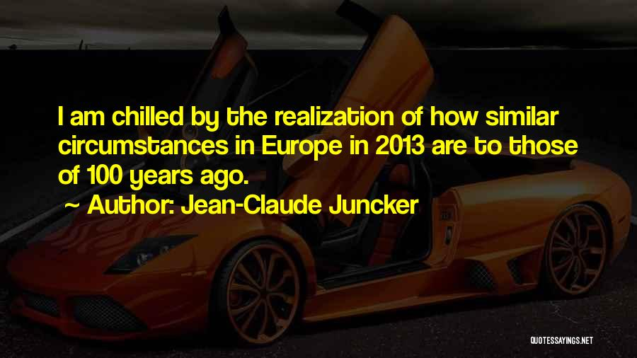 Chilled Out Quotes By Jean-Claude Juncker