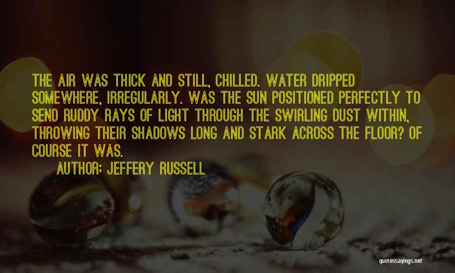 Chilled Out Quotes By Jeffery Russell