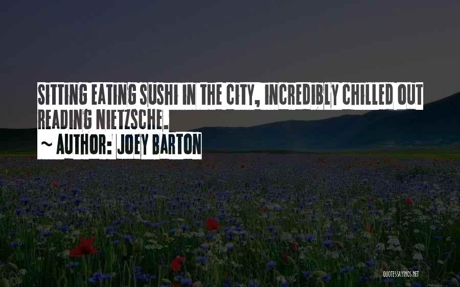 Chilled Out Quotes By Joey Barton