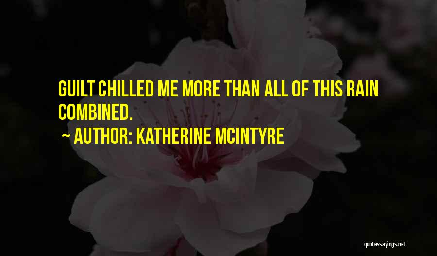 Chilled Out Quotes By Katherine McIntyre