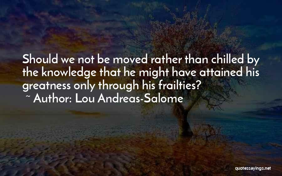 Chilled Out Quotes By Lou Andreas-Salome