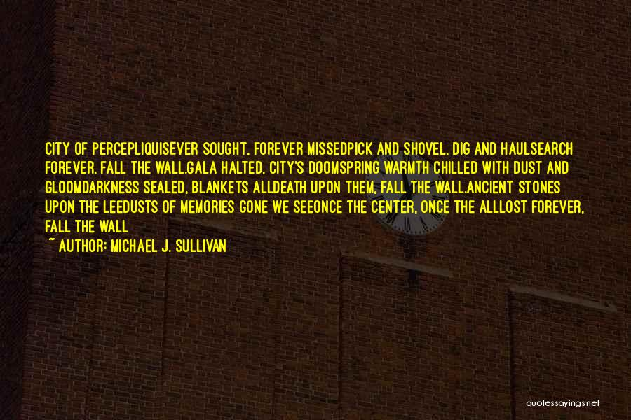 Chilled Out Quotes By Michael J. Sullivan