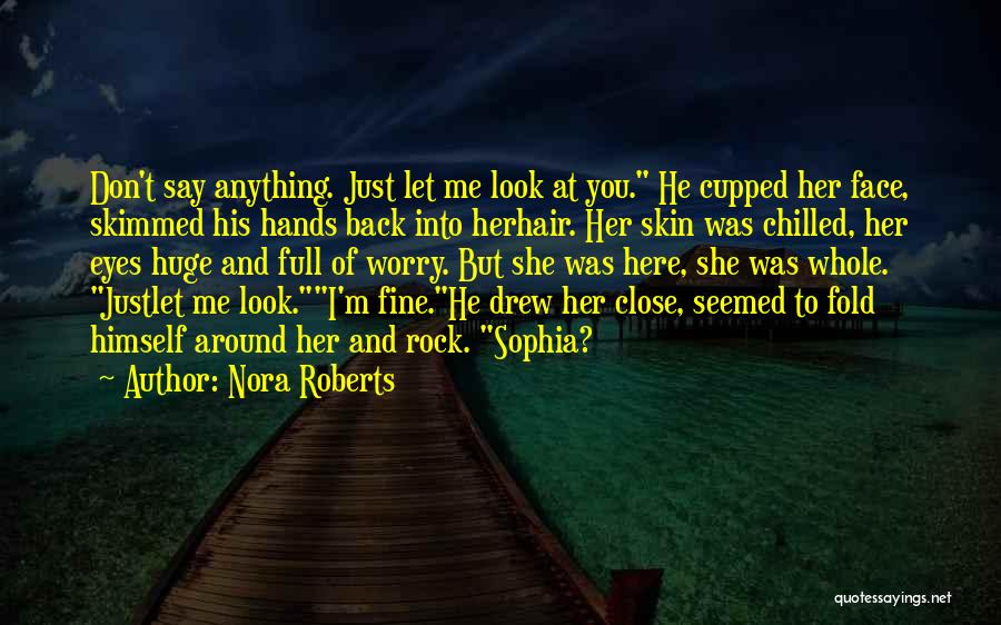 Chilled Out Quotes By Nora Roberts