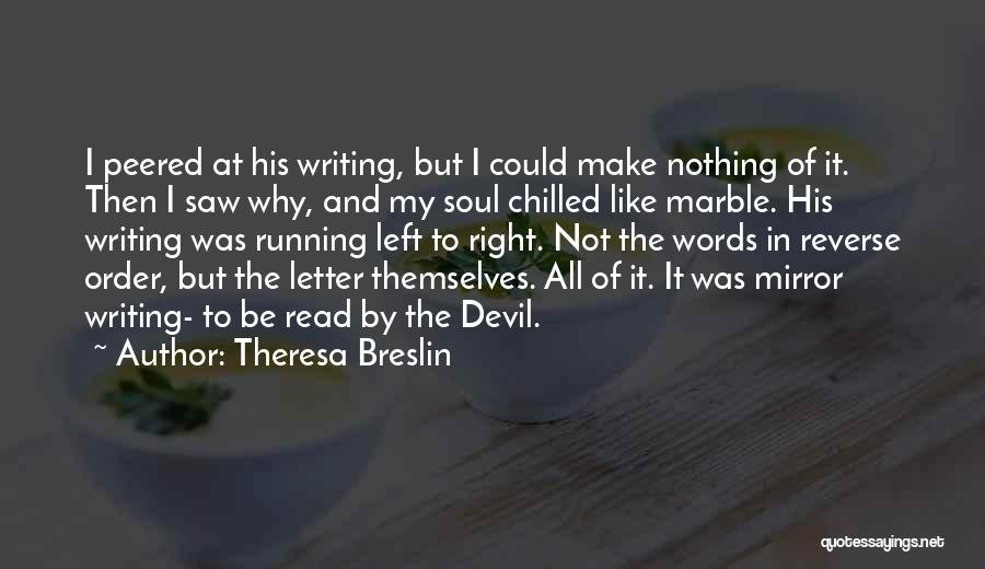 Chilled Out Quotes By Theresa Breslin
