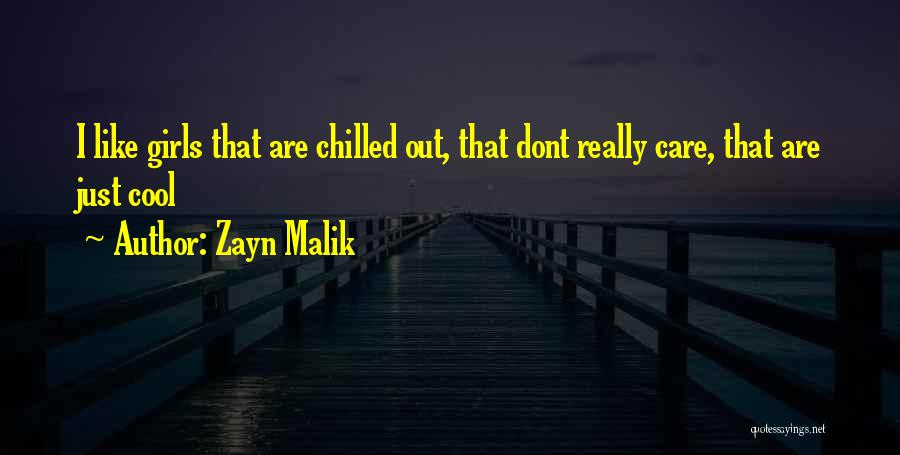 Chilled Out Quotes By Zayn Malik