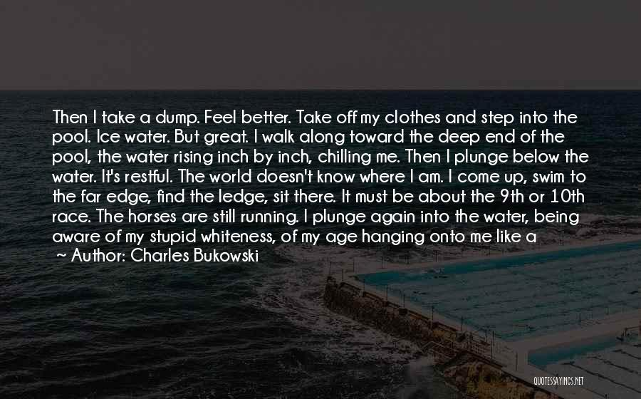 Chilling Out Quotes By Charles Bukowski