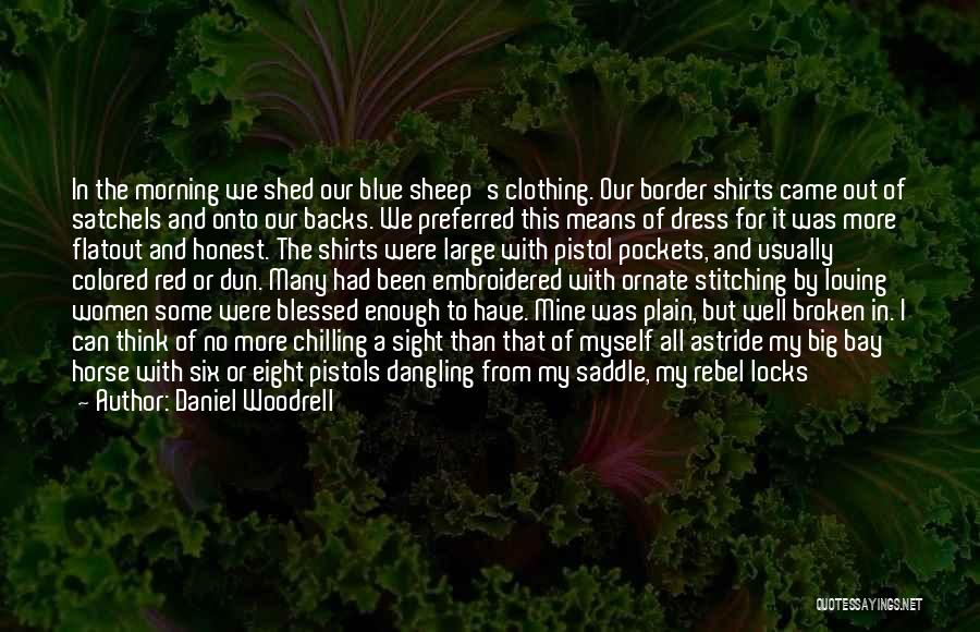 Chilling Out Quotes By Daniel Woodrell