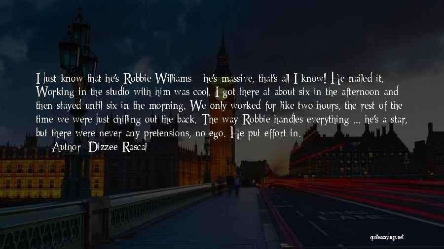 Chilling Out Quotes By Dizzee Rascal